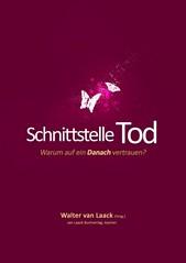 """NEUERSCHEINUNG// """"Schnittstelle Tod – Warum auf ein Danach vertrauen ?"""" [April 2012]"""